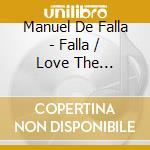 Love the magician cd musicale di De falla manuel