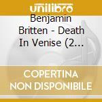 Death in venice cd musicale di Benjamin Britten