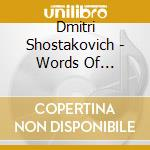 Chostakovitch, Dmitri - Shostakovich / Words Of Michelangel cd musicale di Shostakovich