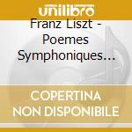 Liszt, Franz - Poemes Symphoniques V.3. Prometheus cd musicale di Liszt