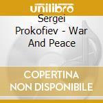 Guerra e pace cd musicale di Prokofiev
