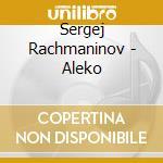 Aleko cd musicale di Rachmaninoff