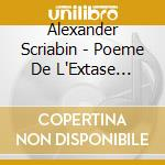 Poem of ecstasy etc. cd musicale di Alexander Scriabin