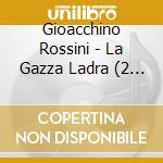La gazza ladra cd musicale di Rossini