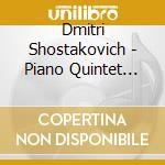 Quintetto per piano/trio cd musicale di Shostakovich