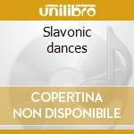 Slavonic dances cd musicale di Antonin Dvorak