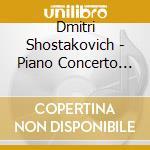 Shostakovich pf.concerto cd musicale di Shostakovich