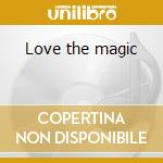 Love the magic cd musicale di Falla De