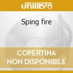 Sping fire cd musicale di Artisti Vari
