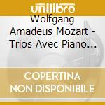 Trii con piano cd musicale di Wolfgang Amadeus Mozart