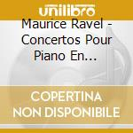 Ravel, Maurice - Concertos Pour Piano En Sol/Pour La cd musicale di Ravel