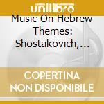 Musiche su temi ebraici cd musicale di Artisti Vari