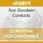 Bournemouth So/Goodwin - Ron Goodwin Conducts cd musicale di Artisti Vari