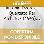 *chilingirian quartet cd musicale di Antonin Dvorak