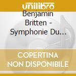 Sinf.primavera/psalm cd musicale di Britten
