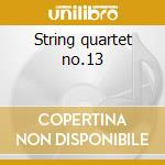 String quartet no.13 cd musicale di Dvorak