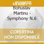 Martinu - Symphony N.6 cd musicale di Artisti Vari