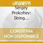 Quartetti per archi 1/2 cd musicale di Sergei Prokofiev