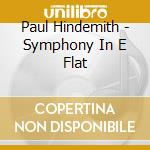 Hindemith:sym.in e flat cd musicale di Artisti Vari