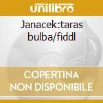 Janacek:taras bulba/fiddl cd musicale di Artisti Vari