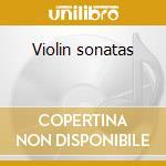 Violin sonatas cd musicale di C�sar Franck