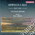 Howells & bax-choral work cd musicale di Artisti Vari