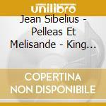 Pelleas et melisande suit cd musicale di Sibelius