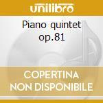 Piano quintet op.81 cd musicale di Antonin Dvorak