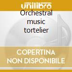 Orchestral music tortelier cd musicale di Ravel