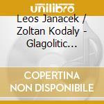 Glagolitic mass cd musicale di Janacek/kodaly