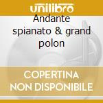 Andante spianato & grand polon cd musicale di Fryderyk Chopin