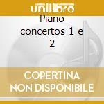 Piano concertos 1 e 2 cd musicale di Franz Liszt