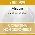 Aladdin overture etc. cd musicale di Hornemann