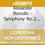 Borodine, Alexandre - Symphonie N? 2. Danses Polovtsienne cd musicale di Alexander Borodin