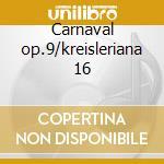 Carnaval op.9/kreisleriana 16 cd musicale di Franz Schumann