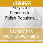 Polish requiem/dream jacob cd musicale di Penderecki