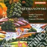 Violin concertos nos 1 & 2 cd musicale di Szymanowski