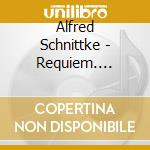 Schnittke, Alfred - Requiem. Concerto Pour Piano cd musicale di Alfred Schnittke