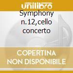 Symphony n.12,cello concerto cd musicale di Shostakovich