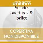 Preludes overtures & ballet cd musicale di Giuseppe Verdi