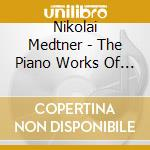 Piano works v.4 cd musicale di Medtner