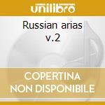 Russian arias v.2 cd musicale di Artisti Vari