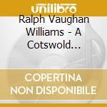 A cotswold romance death tinta cd musicale di Vaughan williams ral