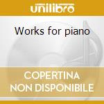 Works for piano cd musicale di Michele Esposito