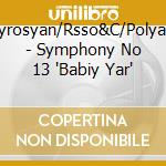 Symphony n.13'babir yar' op113 cd musicale di Shostakovich