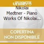 Tozer Geoffrey - Piano Works Of Nikolai Medtner Vol 6 cd musicale di Nikolai Medtner