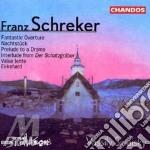 Fantastic overture, nachtstuck cd musicale di Franz Schreker