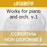 Works for piano and orch. v.1 cd musicale di Franz Liszt