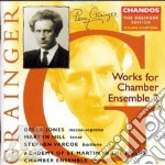 Grainger Percy - Jones Della - Hill Martyn - Academy Of St Martin In The Fields - Grainger Edition Vol 14 -Works For Chamber Ensemble 2 cd musicale di Percy Grainger