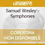 Symphonies cd musicale di Samuel Wesley
